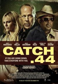 Catch .44 / Параграф 44 (2011)
