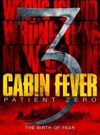 Cabin Fever: Patient Zero / Хижа на смъртта 3: Пациент нула (2014)