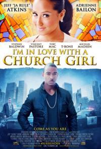 I'm in Love with a Church Girl / Влюбен съм в църковно момиче (2013)
