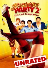 Bachelor Party 2: The Last Temptation / Ергенско парти 2: Последно изкушение (2008)