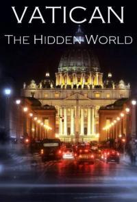 Vatican - The Hidden World / Ватикана - Скритият свят (2010)