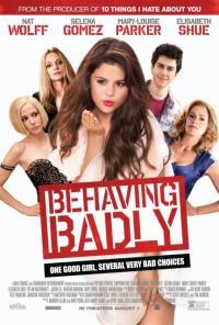 Behaving Badly / Лошо поведение (2014)