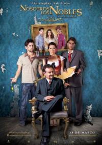 Nosotros los Nobles / Ние благородниците (2013)