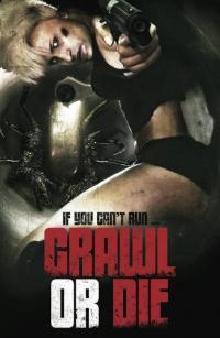 Crawl Or Die / Пълзи или умри (2014)