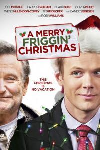 A Merry Friggin` Christmas / Коледно чудо (2014)