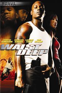 Waist Deep / Затънал до кръста (2006)