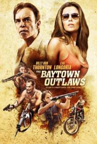 The Baytown Outlaws / Престъпниците от Бейтаун (2012)