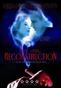 Reconstruction / Реконструкция (2003)