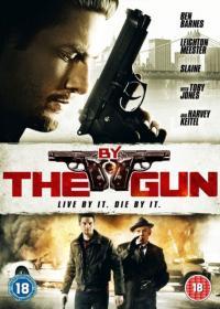 By the Gun / С пистолет (2014)