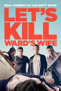 Let's Kill Ward's Wife / Да убием жената на Уорд (2014)