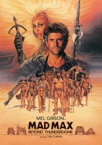 Mad Max Beyond Thunderdome / Лудия Макс 3: Отвъд Клетката на смъртта (1985)