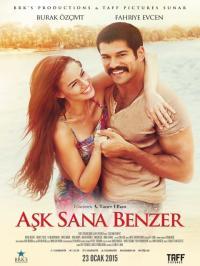 Ask Sana Benzer / Любовта прилича на теб (2015)
