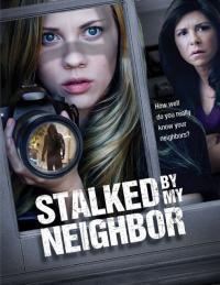 Stalked by My Neighbor / Наблюдаван от съседа (2015)