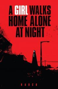 A Girl Walks Home Alone at Night / Момиче се прибира само в нощта (2014)