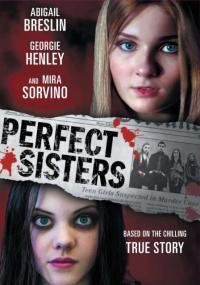 Perfect Sisters / Перфектни сестри (2014)