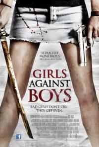 Girls Against Boys / Момичета срещу момчета (2012)