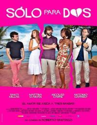 Solo Para Dos / Само за двама (2013)