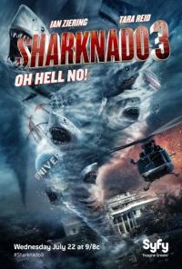 Sharknado 3: Oh Hell No! / Торнадо от акули 3 (2015)