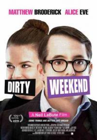 Dirty Weekend / Мръсен уикенд (2015)