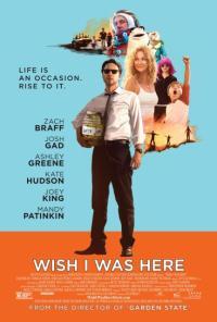 Wish I Was Here / Иска ми се да бях тук (2014)