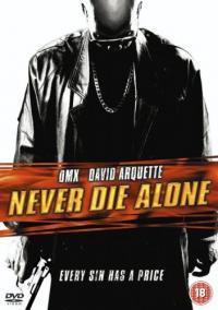 Never Die Alone / Не умирай сам (2004)