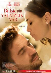 Bu Iste Bir Yalnizlik Var / Ей т`ва е самотата (2013)