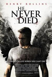 He Never Died / Той никога не умира (2015)
