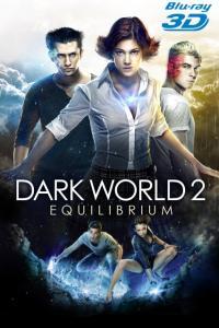Dark World 2: Equilibrium / Темный мир 2: Равновесие / Царството на мрака 2: Равновесие (2013)