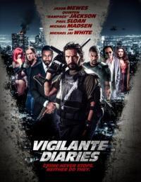 Vigilante Diaries / Дневниците на отмъстителя (2016)
