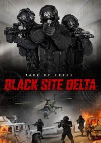 Black Site Delta / Отряд Делта (2017)