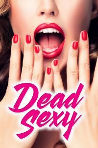 Dead Sexy / Убийствено секси (2018)