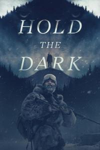 Hold the Dark / Задръж мрака (2018)