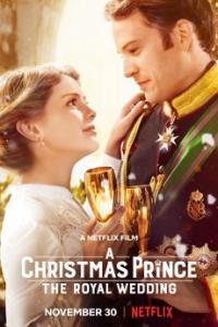 A Christmas Prince The Royal Wedding / Принц за Коледа: Кралска сватба (2018)