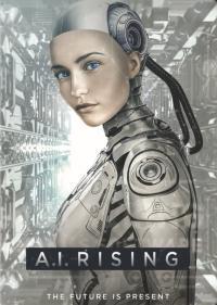 A.I. Rising / Възходът на Изкуствения интелект (2018)