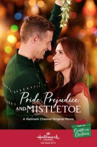 Pride, Prejudice and Mistletoe / Гордост, предрасъдъци и имел (2018)