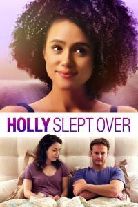 Holly Slept Over / Холи отседна вкъщи (2020)
