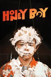 Honey Boy / Медено момче (2019)