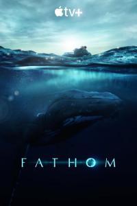 Fathom / Фатом (2021)