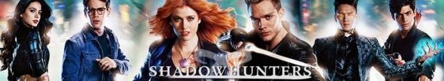 Shadowhunters / Ловци на Сенки