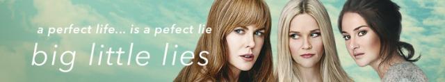 Big Little Lies / Големи малки лъжи