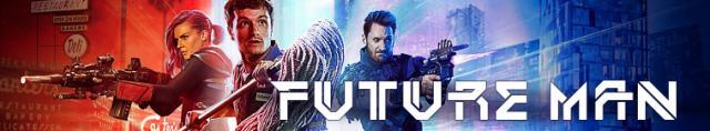 Future Man / Бъдещия човек - Сезон 1
