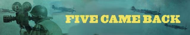 Five Came Back / Петимата се върнаха