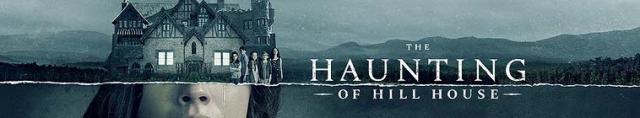 The Haunting of Hill House / Обладаната Къща