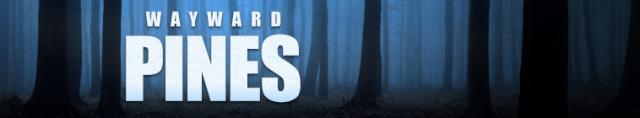 Wayward Pines / Уейуърд Пайнс