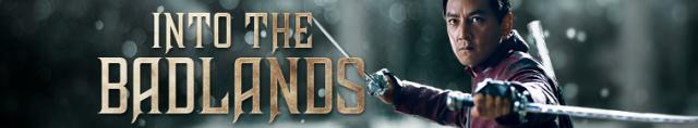 Into The Badlands / През Прокълнатите Земи